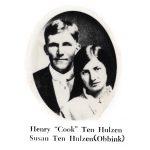 "Henry ""Cook"" Ten Hulzen and Susan Obbink Ten Hulzen. Henry is the son of Dela (Dillie) TeSelle Ten Hulzen, and grandson of Jan Hendrik te Selle"